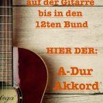 Gitarrengriffe lernen: A-Dur Dreiklang - Akkorde Gitarre lernen bis in den 12ten Bund