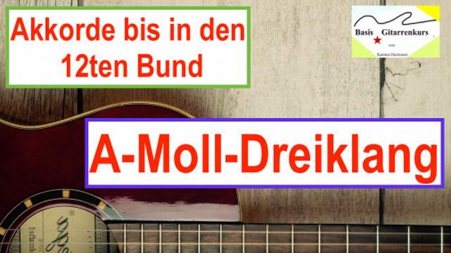 Akkorde lernen - A-Moll-Dreiklang
